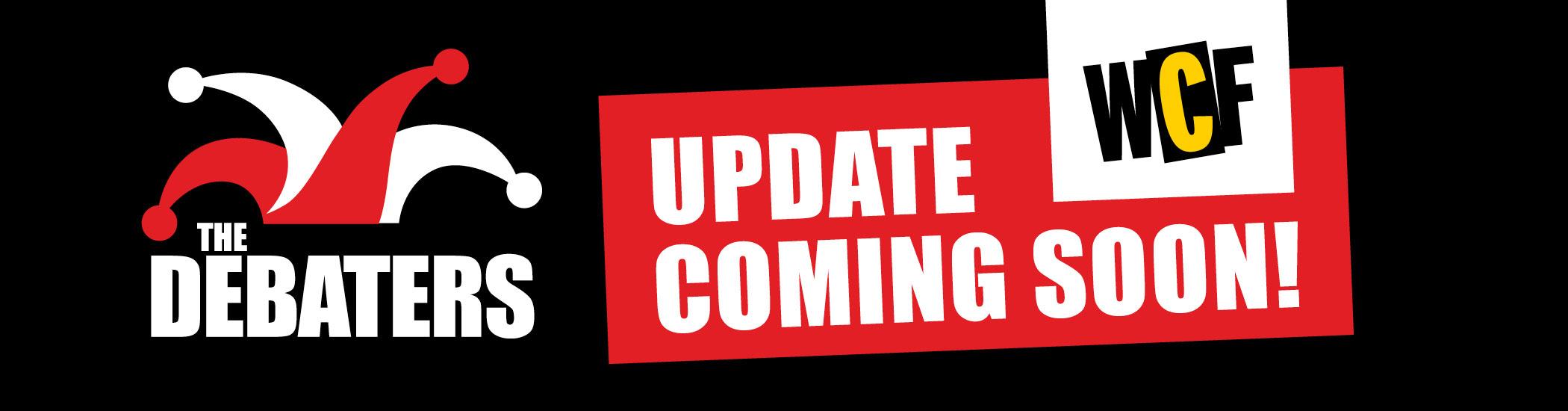 Debaters: Update Coming Soon!